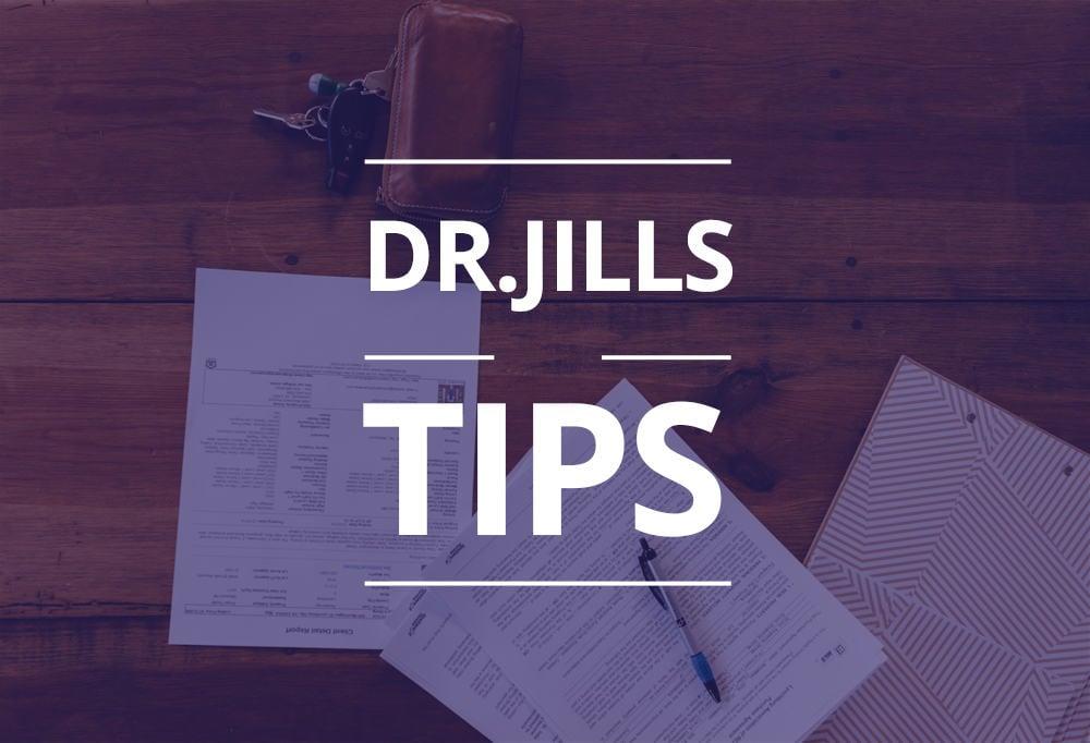 Dr. Jill's Tips
